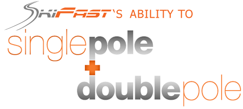 SkiFast's unique ability to single-pole and double-pole